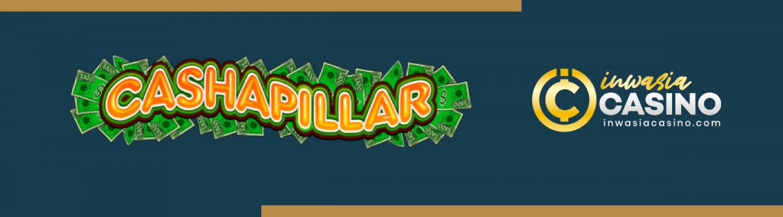 เกมสล็อต cashapillar ออนไลน์ เล่นง่ายๆ ได้เงินจริง
